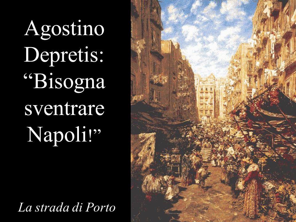 Agostino Depretis: Bisogna sventrare Napoli!