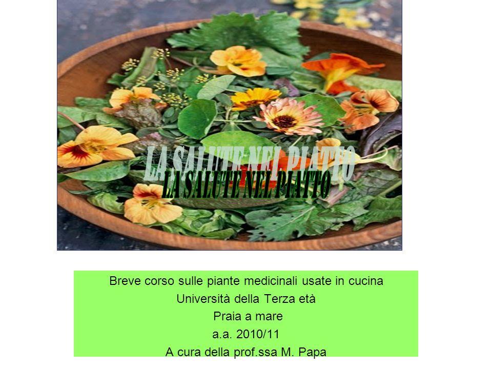 La salute nel piatto Breve corso sulle piante medicinali usate in cucina. Università della Terza età.