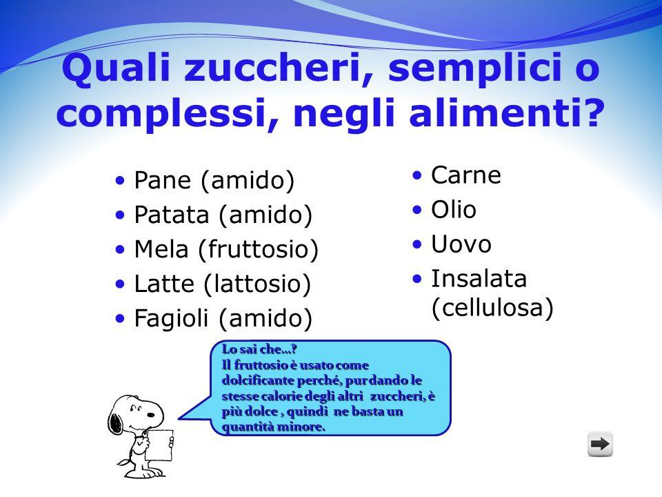 Quali zuccheri, semplici o complessi, negli alimenti