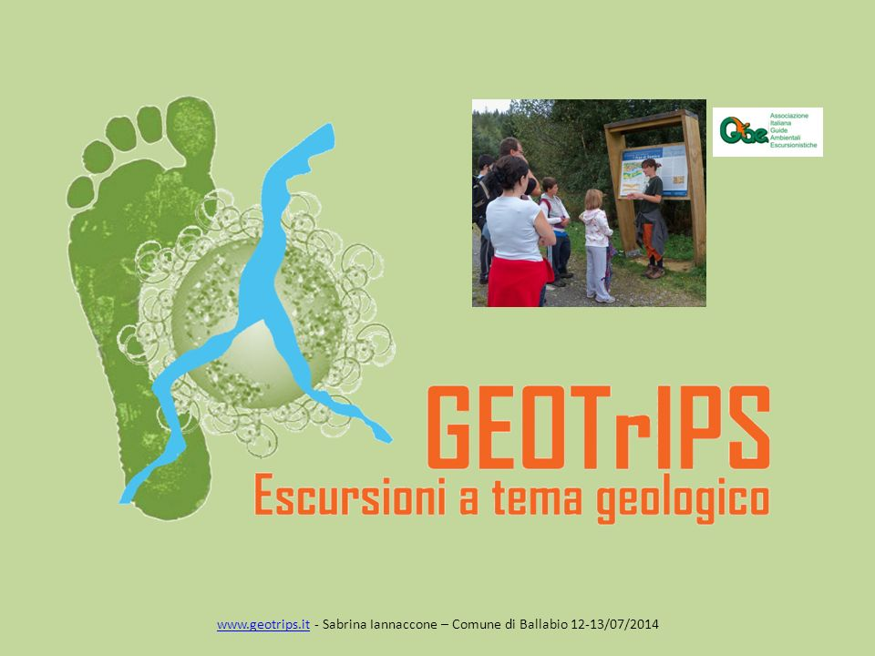 www.geotrips.it - Sabrina Iannaccone – Comune di Ballabio 12-13/07/2014