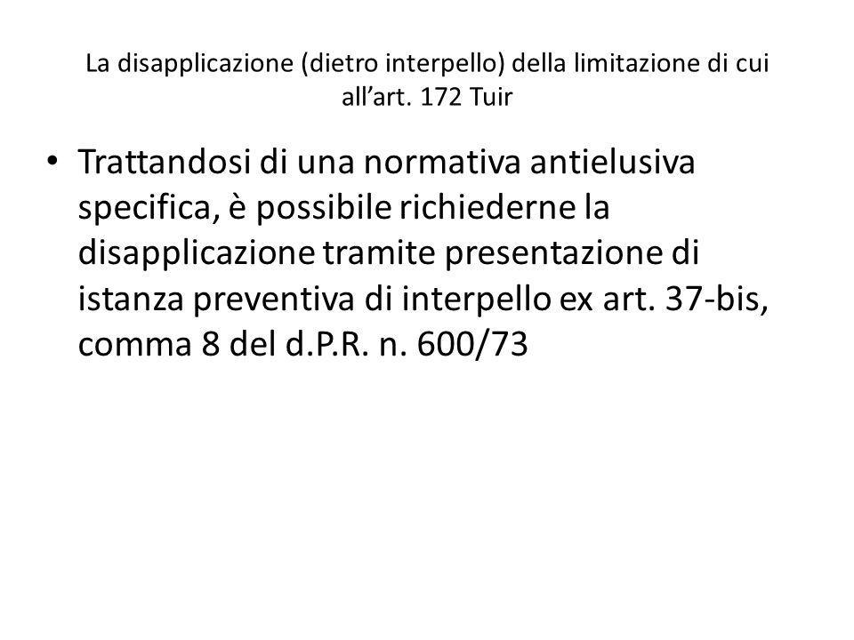 La disapplicazione (dietro interpello) della limitazione di cui all'art. 172 Tuir