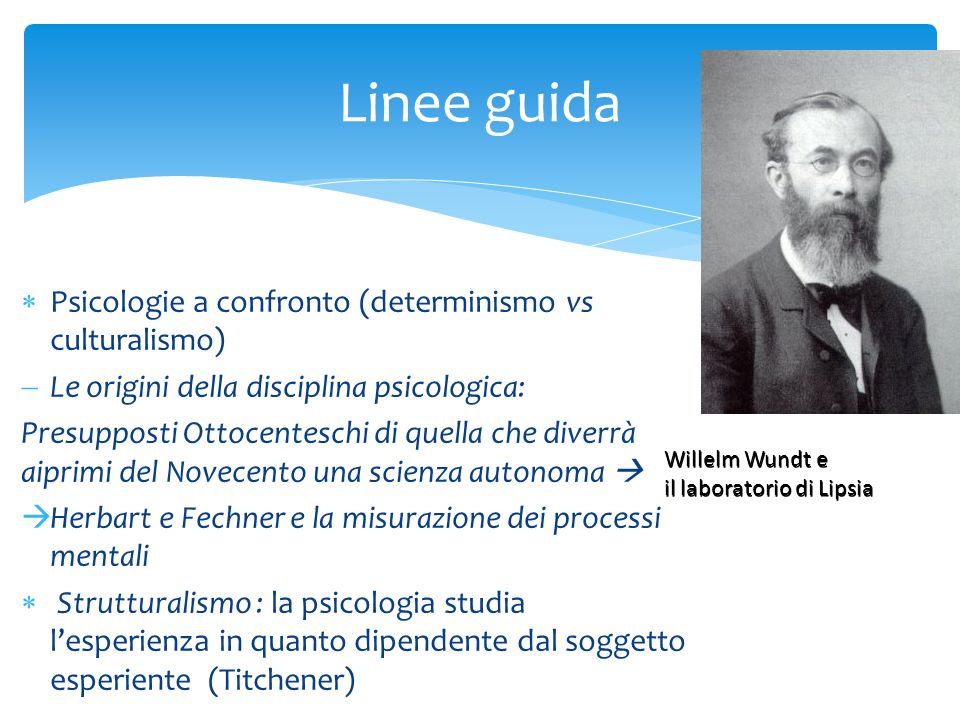 Linee guida Psicologie a confronto (determinismo vs culturalismo)