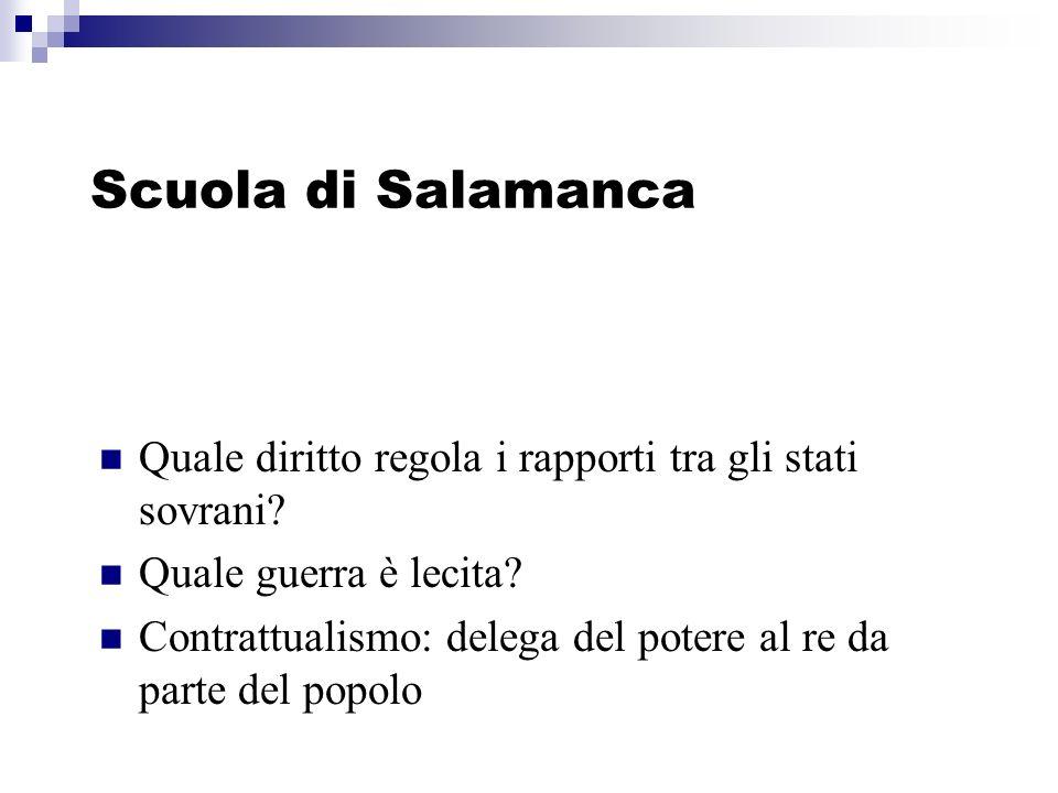 Scuola di Salamanca Quale diritto regola i rapporti tra gli stati sovrani Quale guerra è lecita