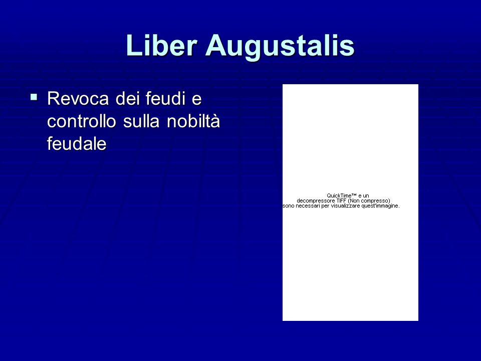 Liber Augustalis Revoca dei feudi e controllo sulla nobiltà feudale