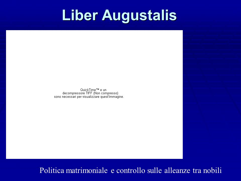 Liber Augustalis co Politica matrimoniale e controllo sulle alleanze tra nobili