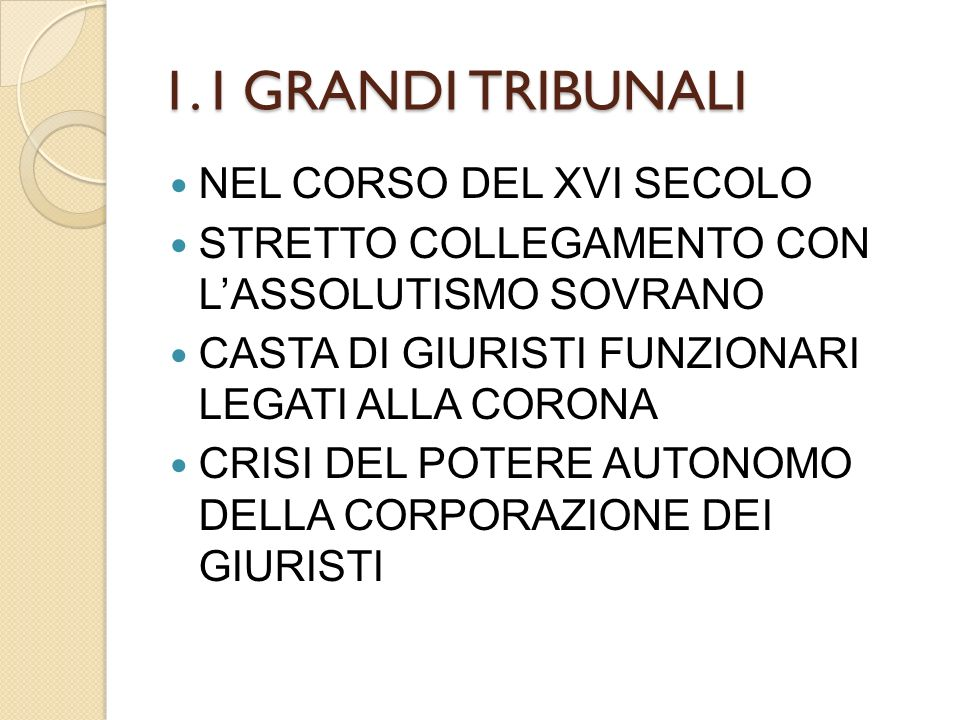 1. I GRANDI TRIBUNALI NEL CORSO DEL XVI SECOLO