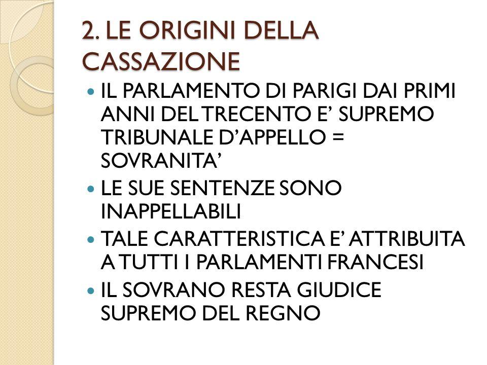 2. LE ORIGINI DELLA CASSAZIONE