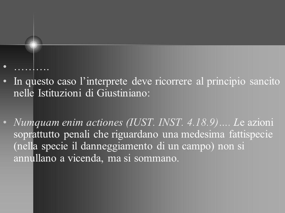 ………. In questo caso l'interprete deve ricorrere al principio sancito nelle Istituzioni di Giustiniano: