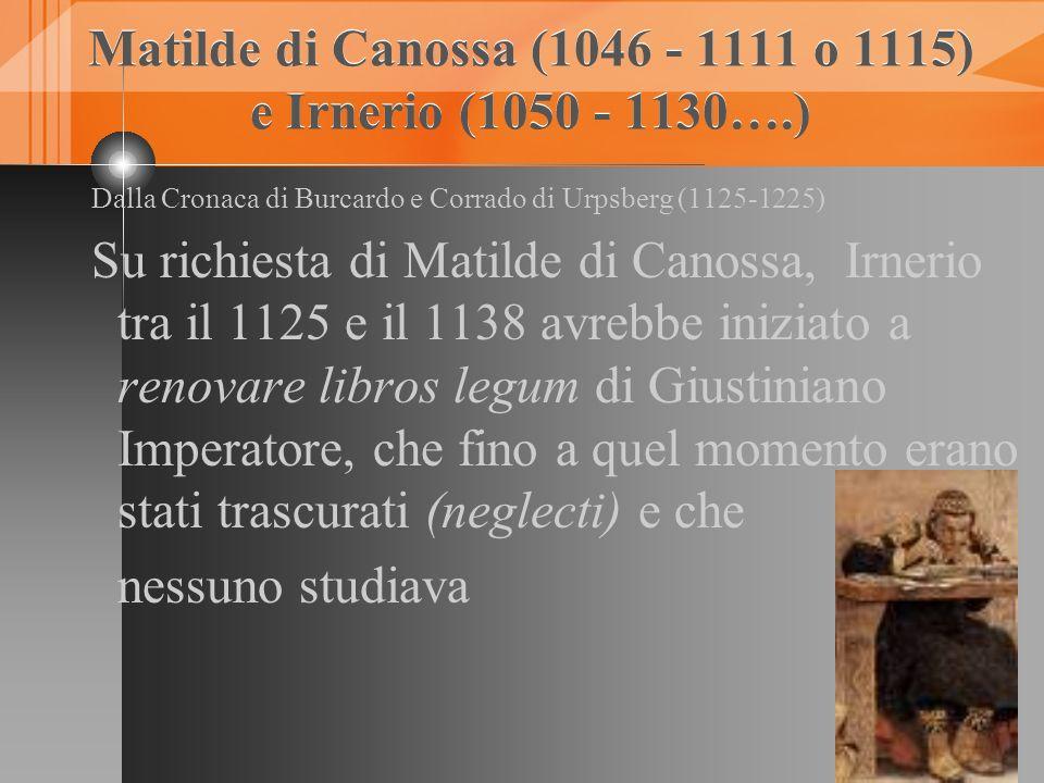 Matilde di Canossa (1046 - 1111 o 1115) e Irnerio (1050 - 1130….)
