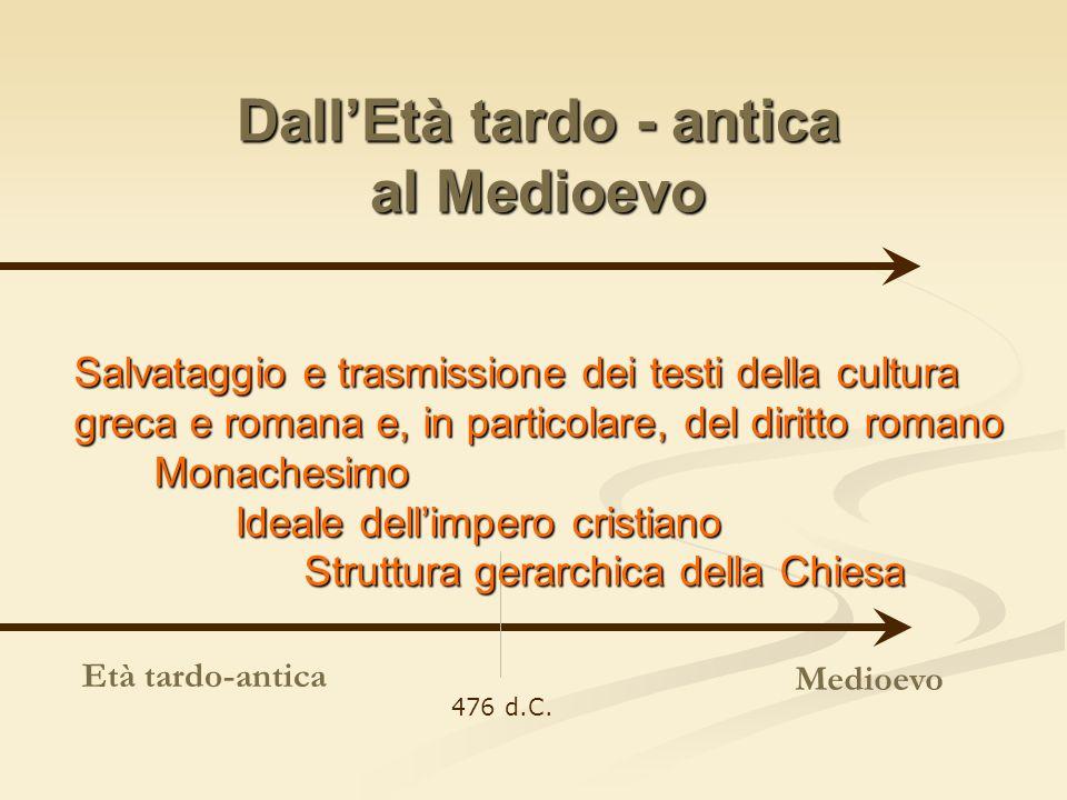 Dall'Età tardo - antica al Medioevo