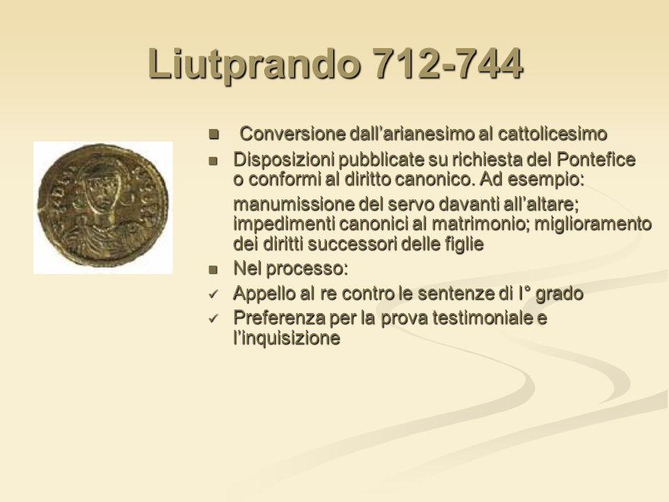 Liutprando 712-744 Conversione dall'arianesimo al cattolicesimo