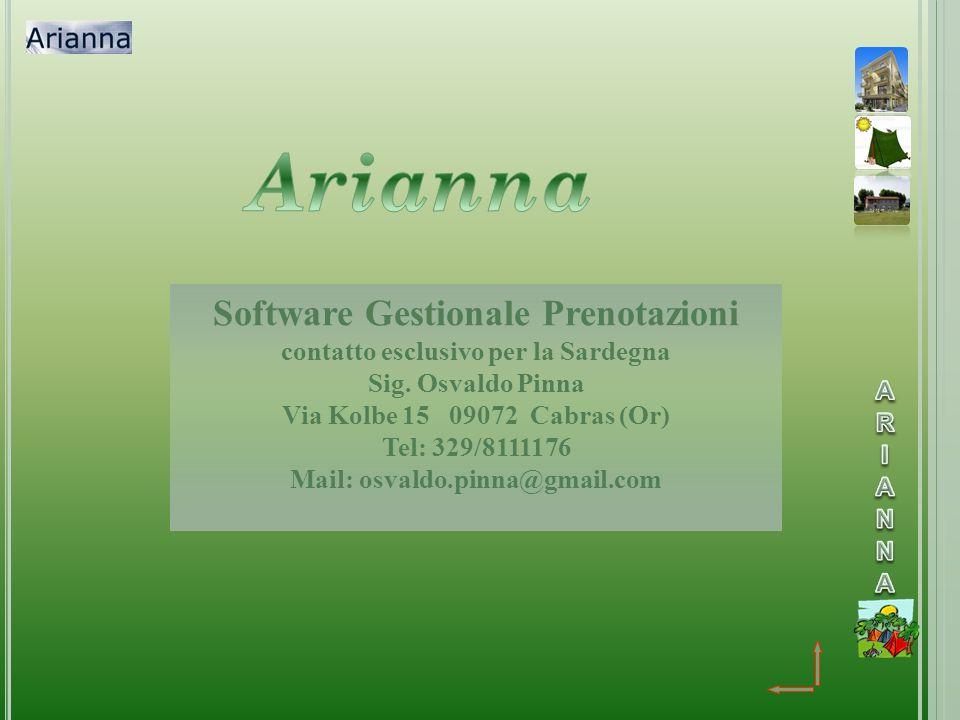 Arianna Software Gestionale Prenotazioni contatto esclusivo per la Sardegna. Sig. Osvaldo Pinna. Via Kolbe 15 09072 Cabras (Or)