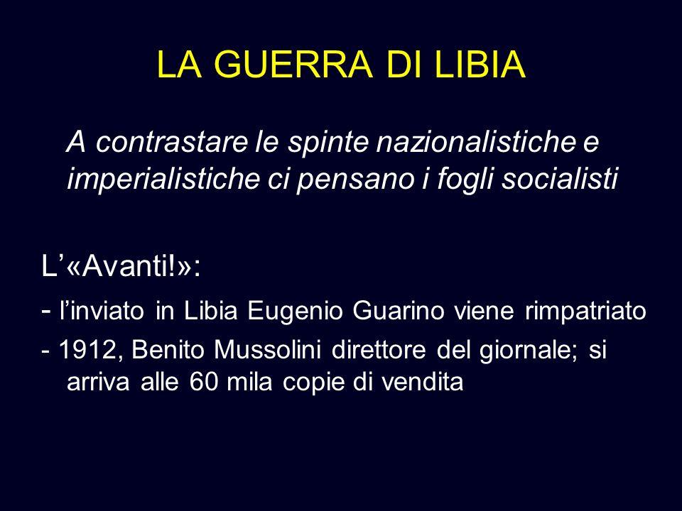 LA GUERRA DI LIBIA A contrastare le spinte nazionalistiche e imperialistiche ci pensano i fogli socialisti.