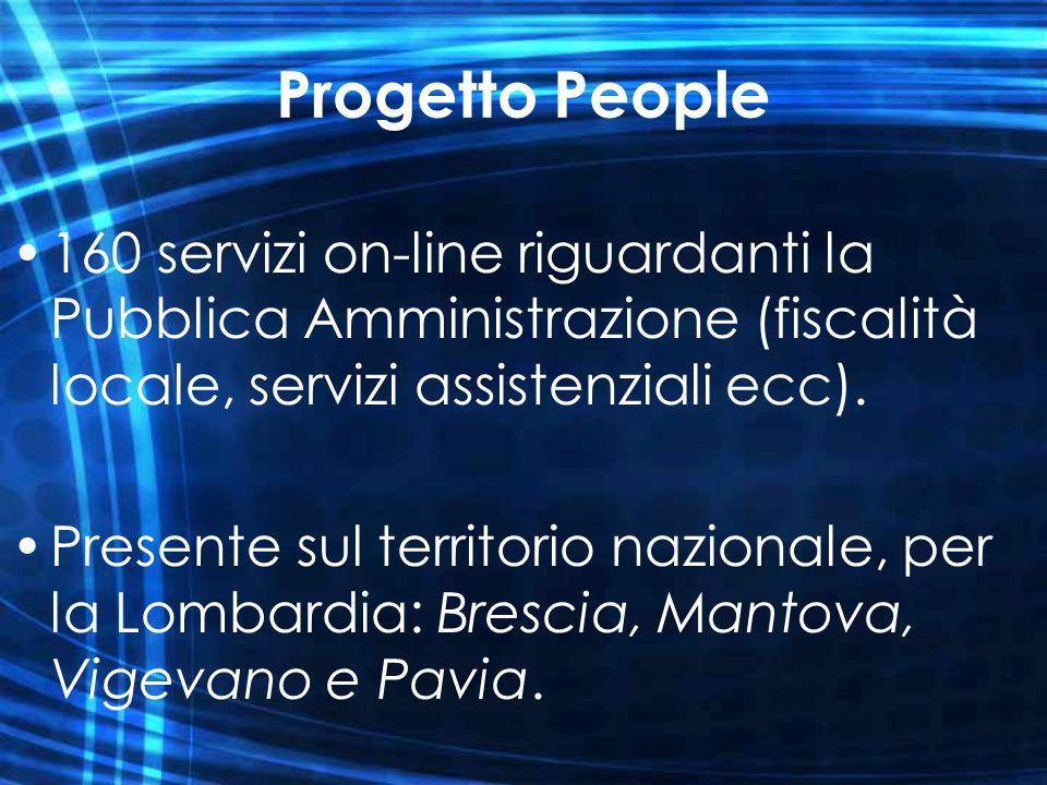 Progetto People 160 servizi on-line riguardanti la Pubblica Amministrazione (fiscalità locale, servizi assistenziali ecc).