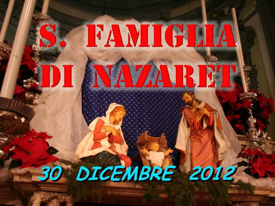 S. FAMIGLIA DI NAZARET 30 DICEMBRE 2012