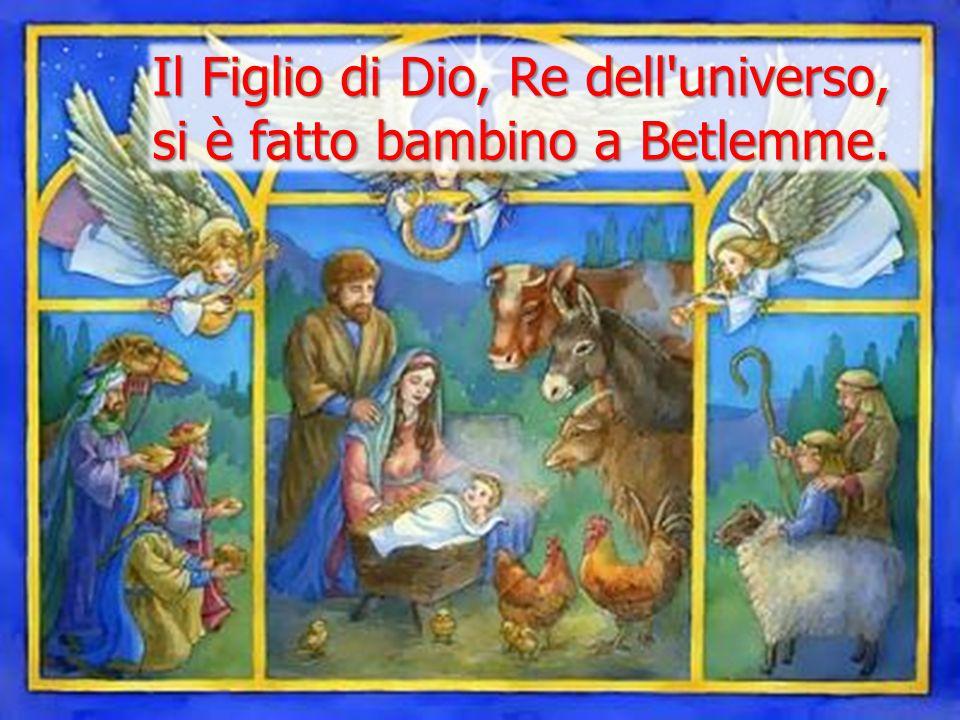 Il Figlio di Dio, Re dell universo,
