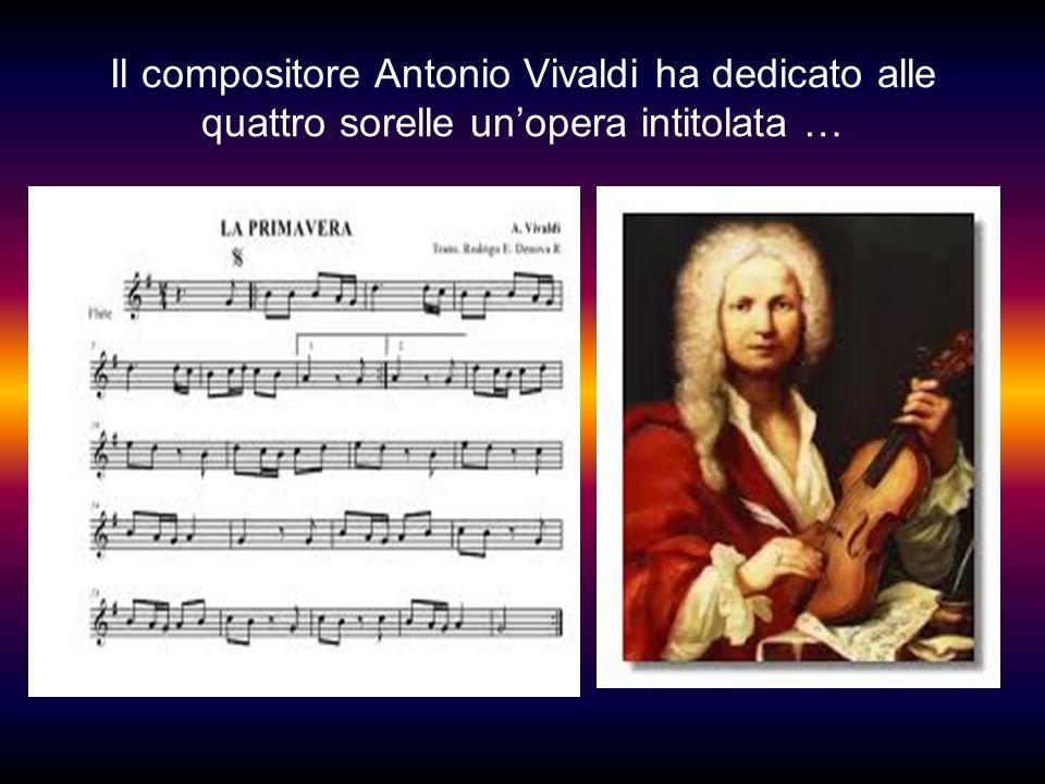 Il compositore Antonio Vivaldi ha dedicato alle quattro sorelle un'opera intitolata …