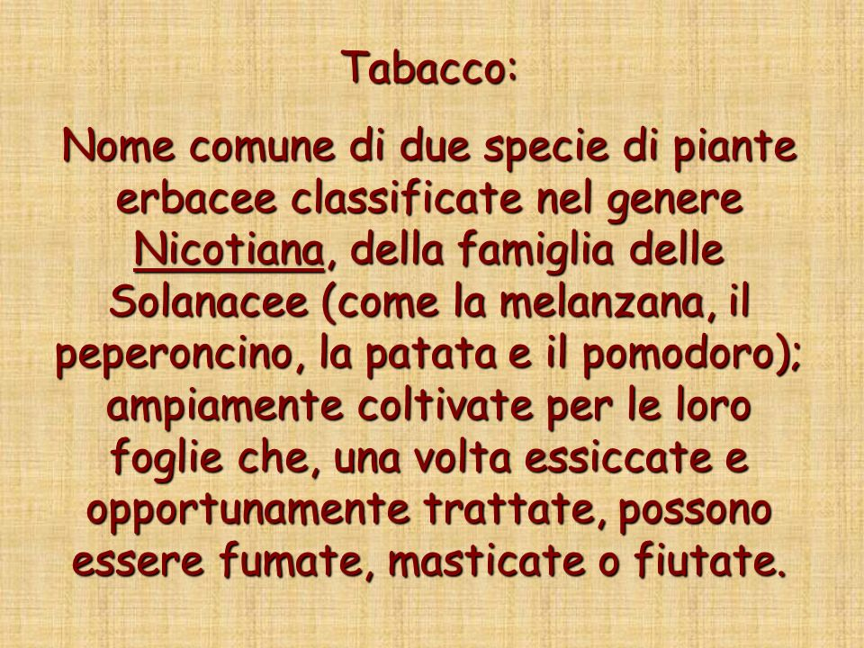 Tabacco: