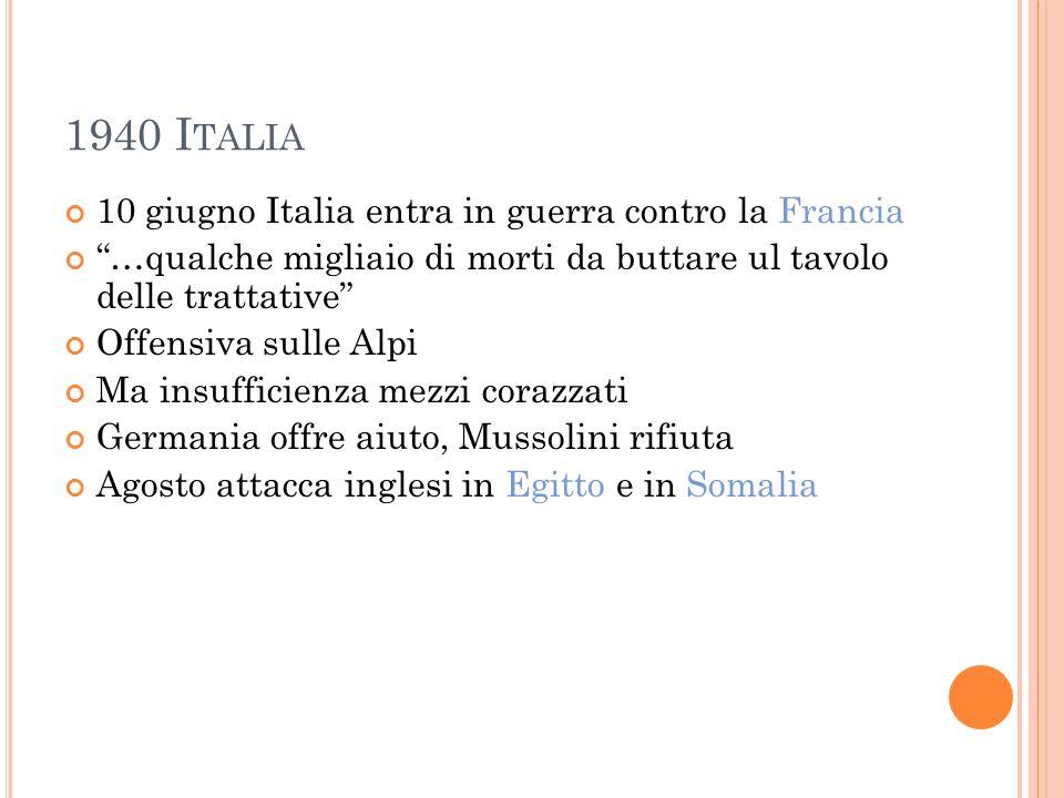 1940 Italia 10 giugno Italia entra in guerra contro la Francia
