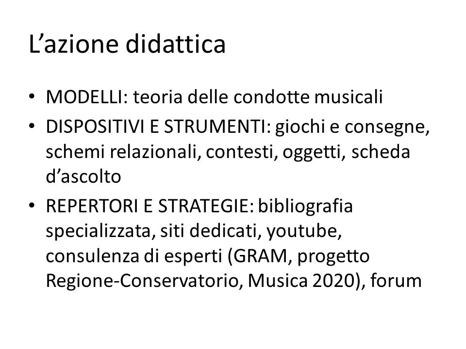 L'azione didattica MODELLI: teoria delle condotte musicali