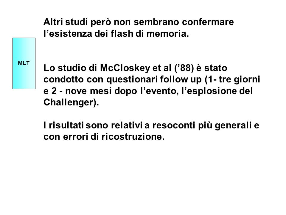 Altri studi però non sembrano confermare l'esistenza dei flash di memoria.
