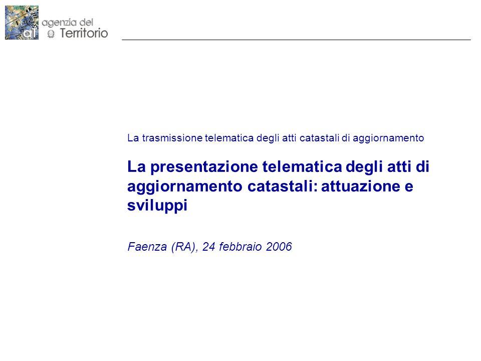 La trasmissione telematica degli atti catastali di aggiornamento La presentazione telematica degli atti di aggiornamento catastali: attuazione e sviluppi