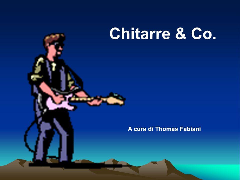 Chitarre & Co. A cura di Thomas Fabiani