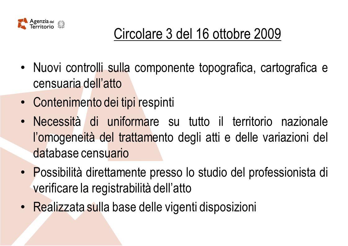 Circolare 3 del 16 ottobre 2009 Nuovi controlli sulla componente topografica, cartografica e censuaria dell'atto.