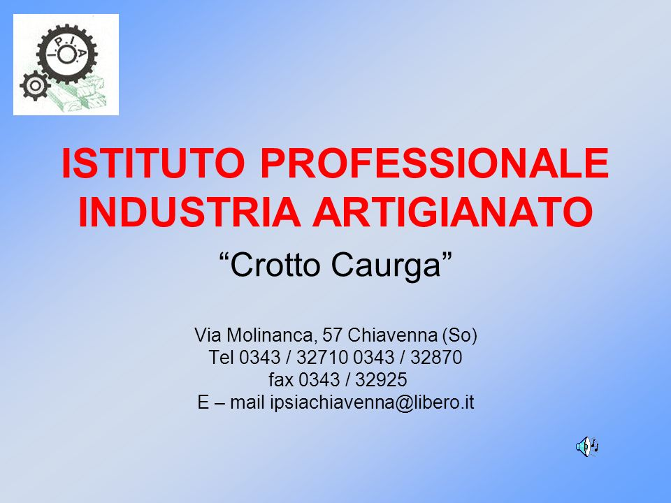 ISTITUTO PROFESSIONALE INDUSTRIA ARTIGIANATO Crotto Caurga