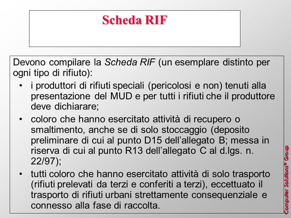 Scheda RIF Devono compilare la Scheda RIF (un esemplare distinto per ogni tipo di rifiuto):