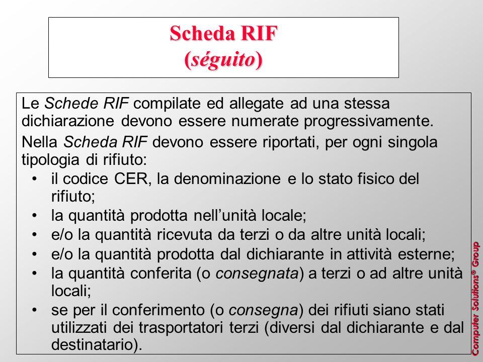 Scheda RIF (séguito) Le Schede RIF compilate ed allegate ad una stessa dichiarazione devono essere numerate progressivamente.