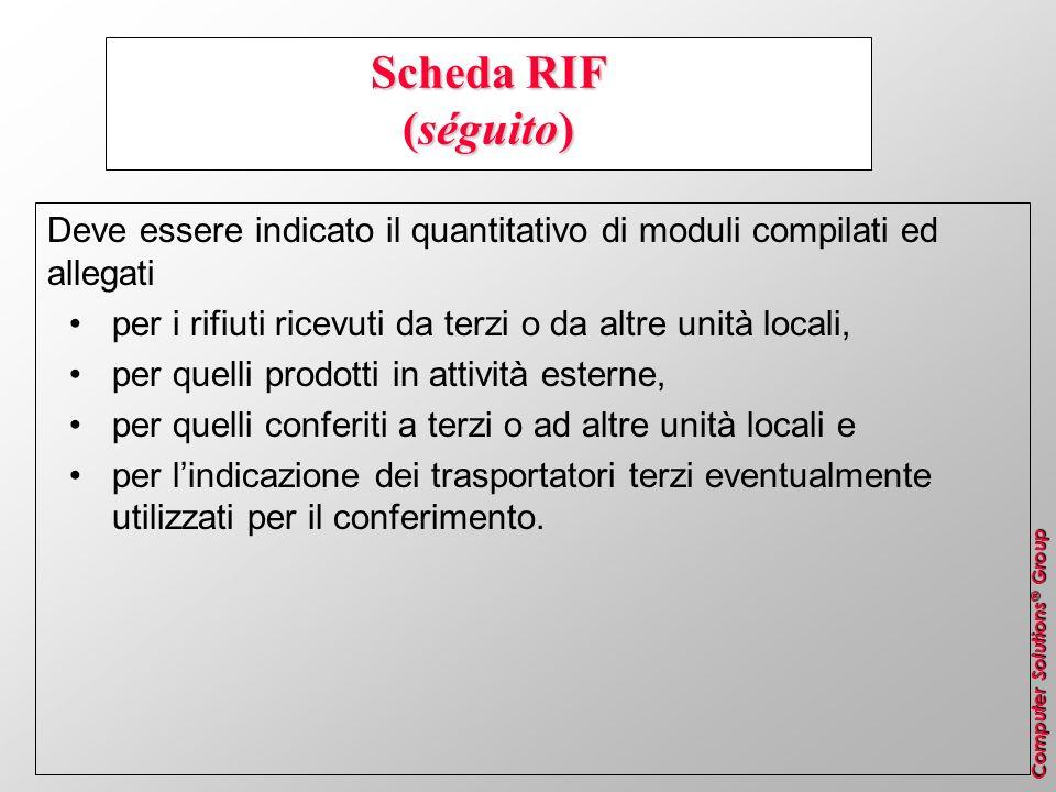 Scheda RIF (séguito) Deve essere indicato il quantitativo di moduli compilati ed allegati. per i rifiuti ricevuti da terzi o da altre unità locali,