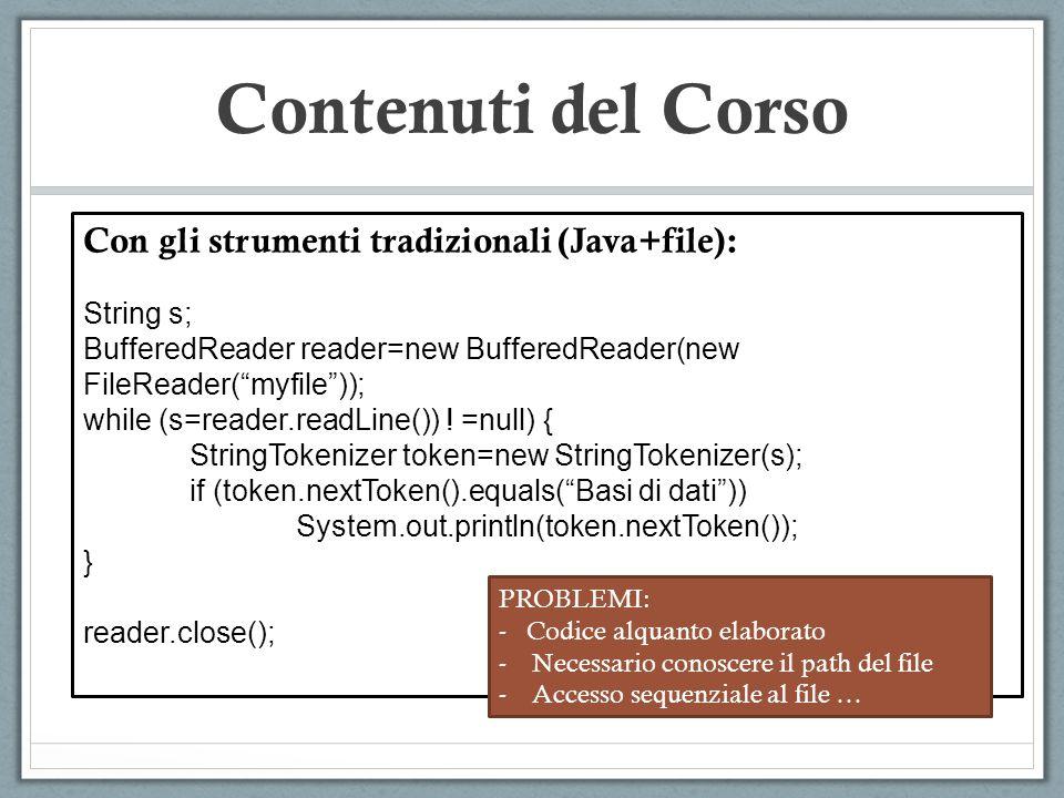 Contenuti del Corso Con gli strumenti tradizionali (Java+file):