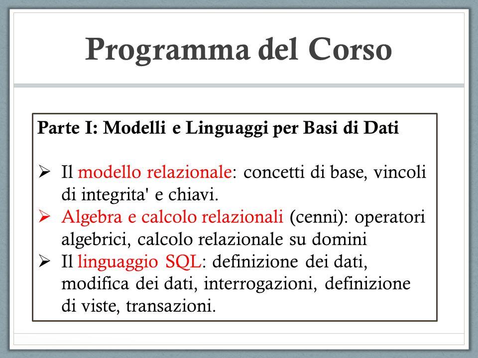 Programma del Corso Parte I: Modelli e Linguaggi per Basi di Dati