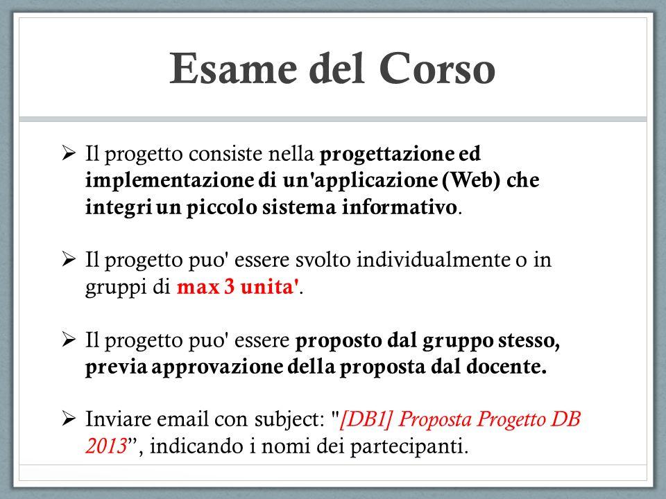 Esame del Corso Il progetto consiste nella progettazione ed implementazione di un applicazione (Web) che integri un piccolo sistema informativo.
