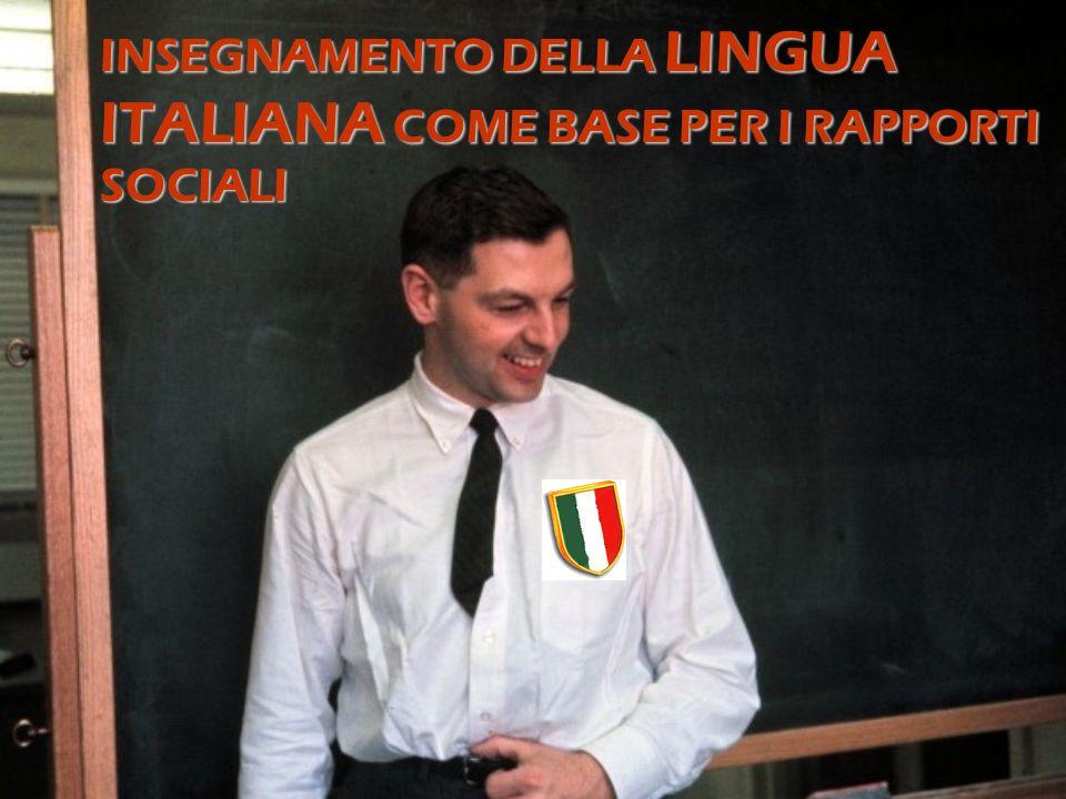 INSEGNAMENTO DELLA LINGUA ITALIANA COME BASE PER I RAPPORTI SOCIALI