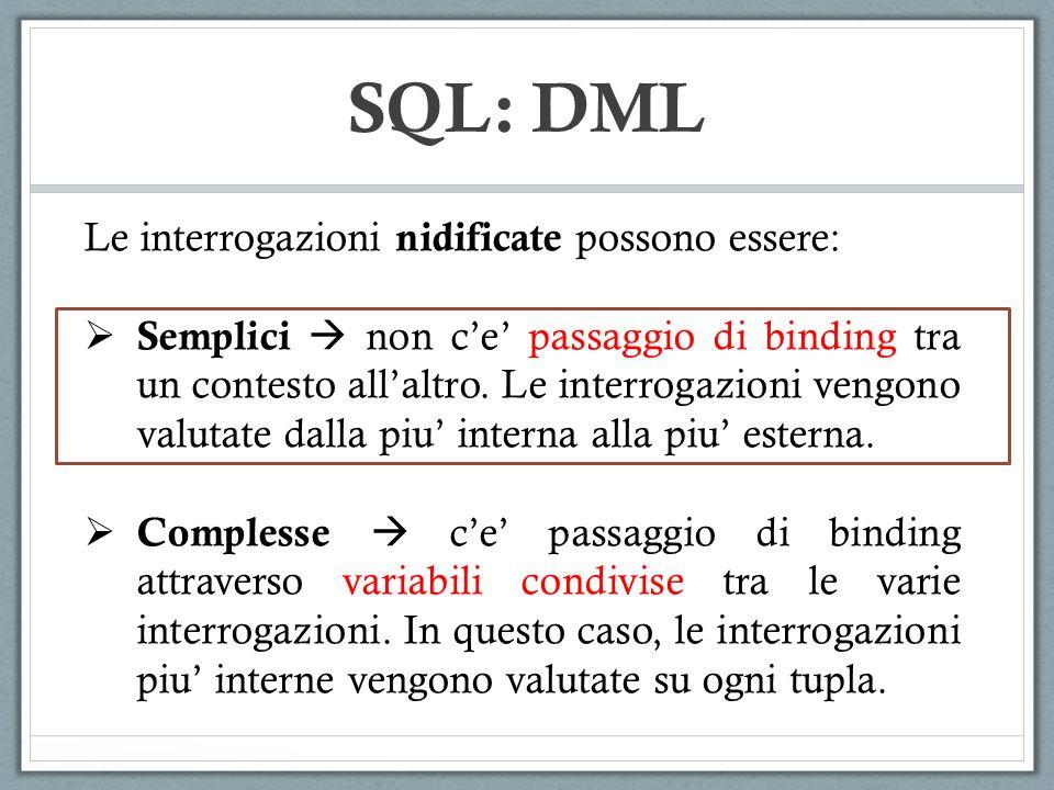 SQL: DML Le interrogazioni nidificate possono essere: