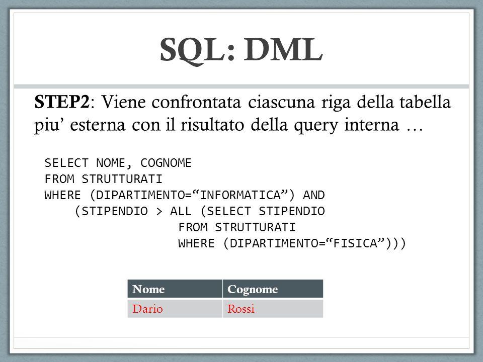 SQL: DML STEP2: Viene confrontata ciascuna riga della tabella