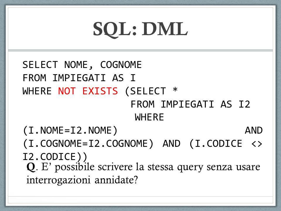 SQL: DML SELECT NOME, COGNOME FROM IMPIEGATI AS I