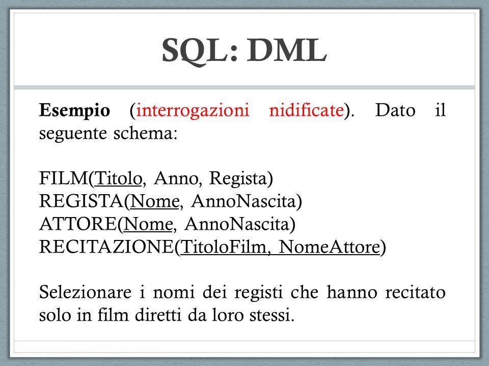 SQL: DML Esempio (interrogazioni nidificate). Dato il seguente schema: