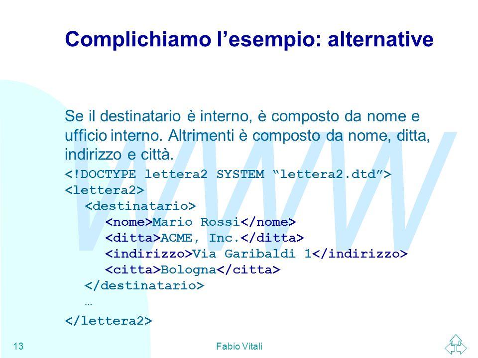 Complichiamo l'esempio: alternative