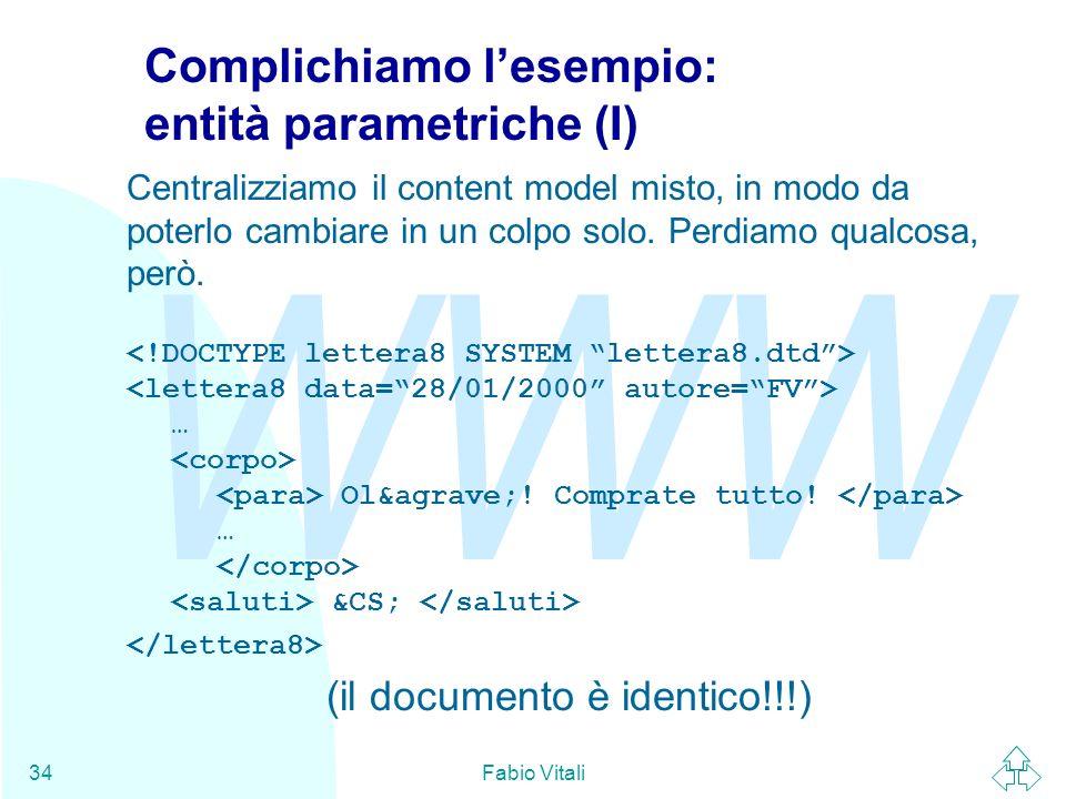 Complichiamo l'esempio: entità parametriche (I)