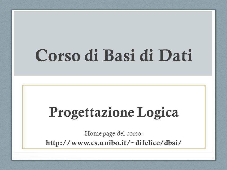 Corso di Basi di Dati Progettazione Logica