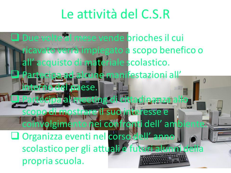 Le attività del C.S.R Due volte al mese vende brioches il cui ricavato verrà impiegato a scopo benefico o all' acquisto di materiale scolastico.