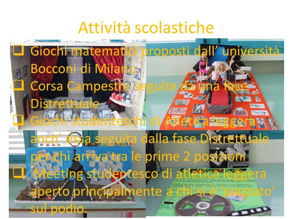 Attività scolastiche Giochi matematici proposti dall' università Bocconi di Milano. Corsa Campestre seguite da una fase Distrettuale.