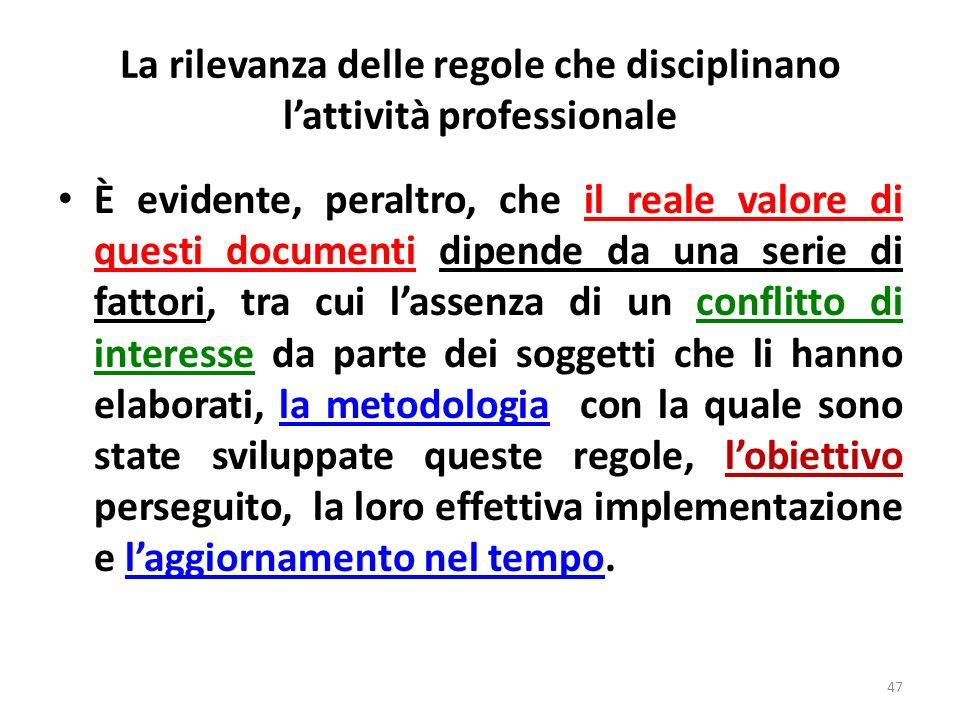 La rilevanza delle regole che disciplinano l'attività professionale