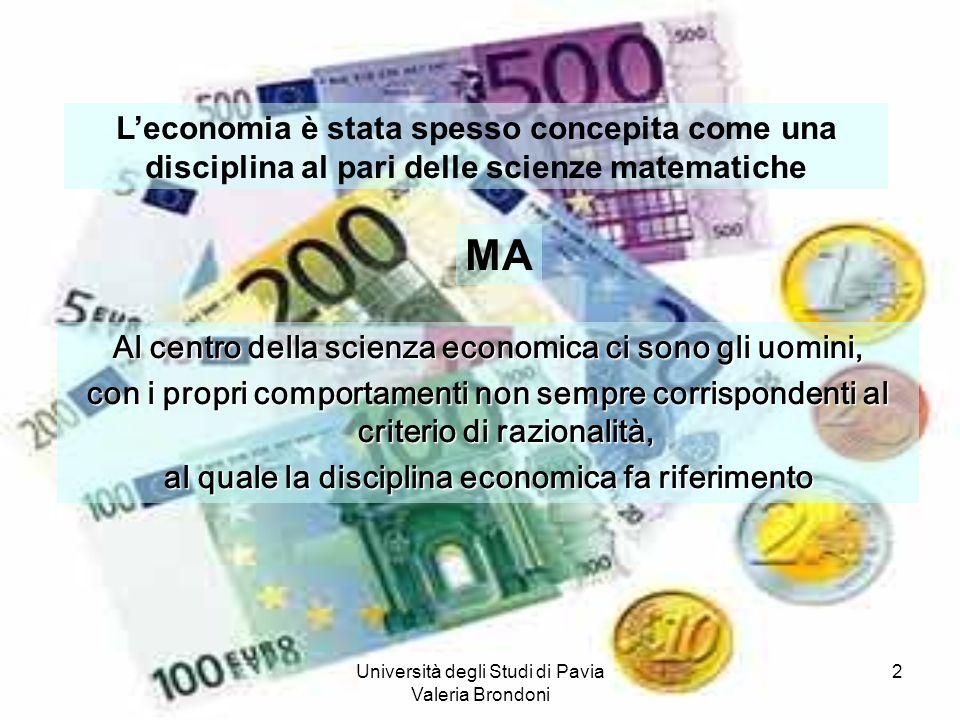 L'economia è stata spesso concepita come una disciplina al pari delle scienze matematiche
