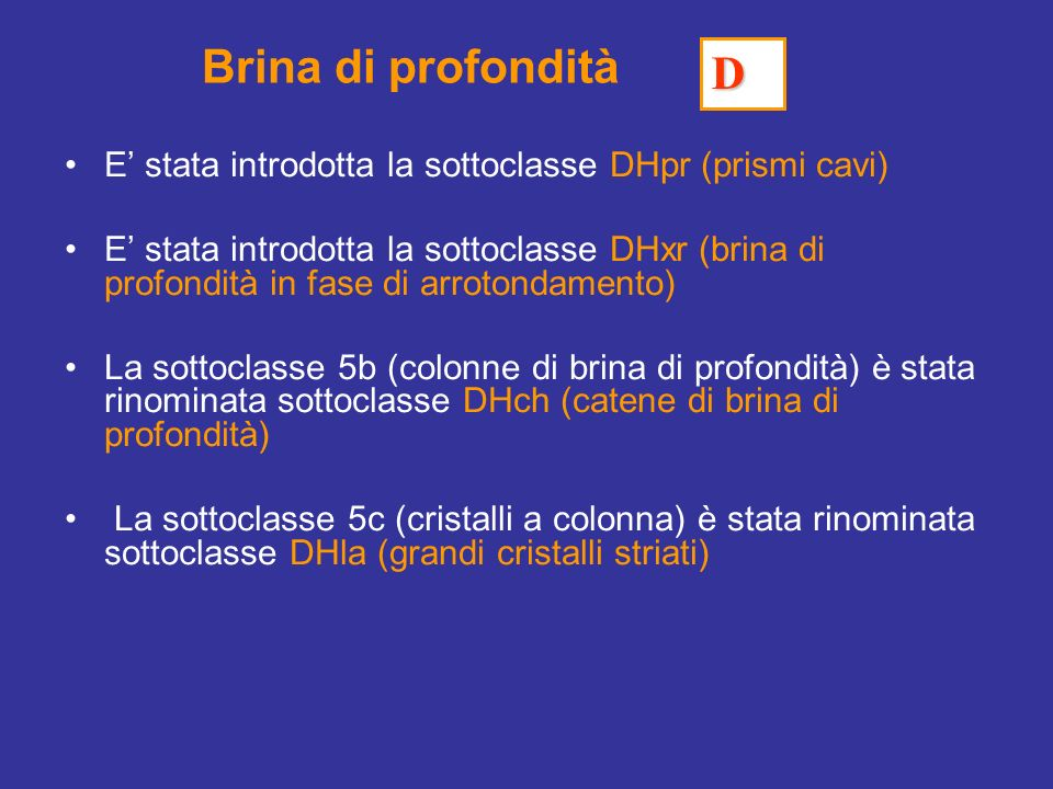 Brina di profondità D. E' stata introdotta la sottoclasse DHpr (prismi cavi)