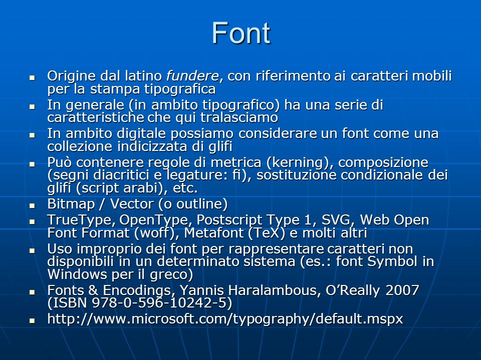 Font Origine dal latino fundere, con riferimento ai caratteri mobili per la stampa tipografica.