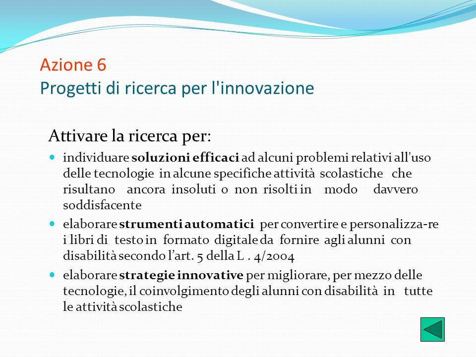 Azione 6 Progetti di ricerca per l innovazione
